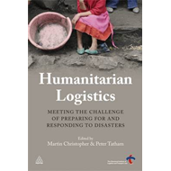 Humanitarian Logistics: Meeting the Challenge of Preparing for and Responding to Disasters (BOK)