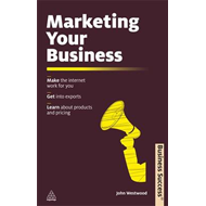 Marketing Your Business: Make the Internet Work for You; Get into Exports; Learn About Products and (BOK)