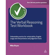 The Verbal Reasoning Test Workbook: Unbeatable Practice for Verbal Ability English Usage and Interpr (BOK)