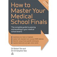 How to Master Your Medical School Finals: The Complete Guide to Passing and Excelling In Your Medica (BOK)