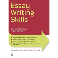Essay Writing Skills: Essential Techniques to Gain Top Marks (BOK)