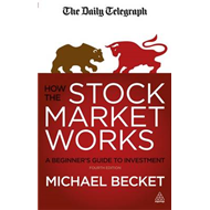 How the Stock Market Works: A Beginner's Guide to Investment (BOK)