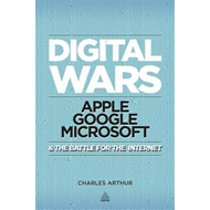 Digital Wars: Apple, Google, Microsoft and the Battle for the Internet (BOK)