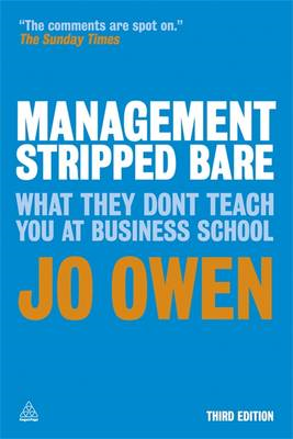 Management Stripped Bare: What They Don't Teach You at Business School (BOK)