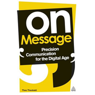 On Message: Precision Communication for the Digital Age (BOK)