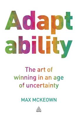 Adaptability: The Art of Winning In An Age of Uncertainty (BOK)