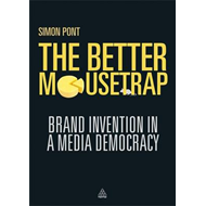 The Better Mousetrap: Brand Invention in a Media Democracy (BOK)