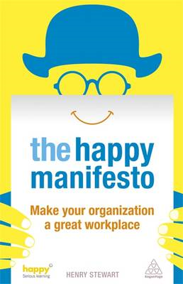 The Happy Manifesto: Make Your Organisation a Great Workplace (BOK)