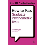 How to Pass Graduate Psychometric Tests: Essential Preparation for Numerical and Verbal Ability Test (BOK)