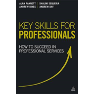 Key Skills for Professionals: How to Succeed in Professional Services (BOK)