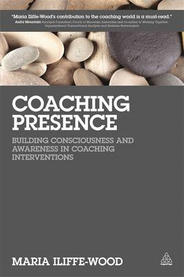 Coaching Presence: Building Consciousness and Awareness in Coaching Interventions (BOK)