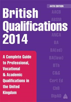 British Qualifications: A Complete Guide to Professional, Vocational and Academic Qualifications in (BOK)