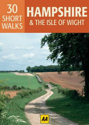 Hampshire and the Isle of Wight: AA 30 Short Walks (BOK)
