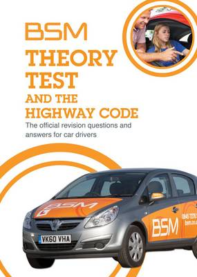 BSM Theory Test and the Highway Code: The Official Revision Questions and Answers for Car Drivers (BOK)