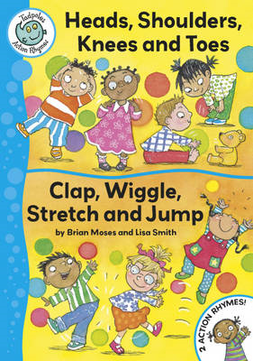 Head, Shoulders, Knees and Toes: Clap, Wriggle, Stretch and Jump (BOK)