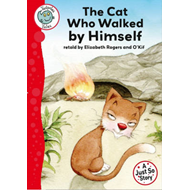Just So Stories: The Cat Who Walked by Himself (BOK)