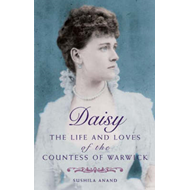 Daisy: The Life and Loves of the Countess of Warwick (BOK)