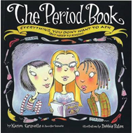 The Period Book: Everything You Don't Want to Ask (But Need to Know) (BOK)