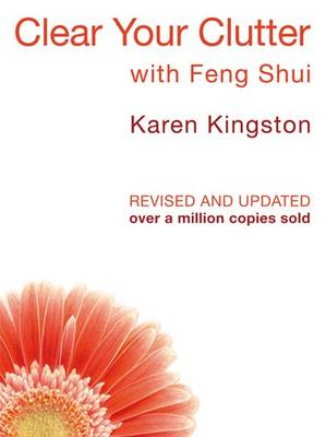 Clear Your Clutter with Feng Shui: Space Clearing Can Change Your Life (BOK)