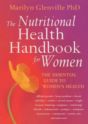 The Nutritional Health Handbook for Women: The Essential Guide to Women's Health (BOK)