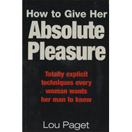 How to Give Her Absolute Pleasure (BOK)