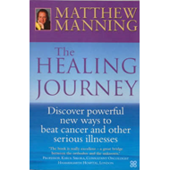 The Healing Journey: A Complete Guide to Healing Yourself and Others (BOK)