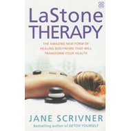 LaStone Therapy: The Amazing New Form of Healing Bodywork That Will Transform Your Health (BOK)