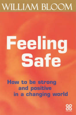 Feeling Safe: How to be Strong and Positive in a Changing World (BOK)