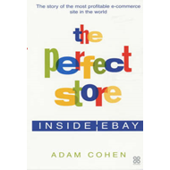 The Perfect Store: Inside eBay (BOK)