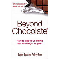 Beyond Chocolate: How to Stop Yo-yo Dieting and Lose Weight for Good (BOK)
