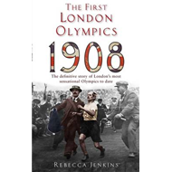 The First London Olympics: 1908 (BOK)