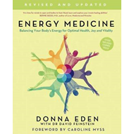 Energy Medicine: How to Use Your Body's Energies for Optimum Health and Vitality (BOK)