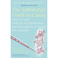 Selfish Pig's Guide to Caring (BOK)