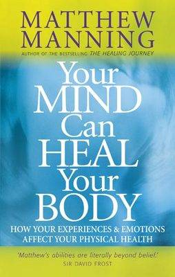 Your Mind Can Heal Your Body (BOK)