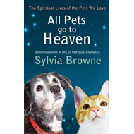 All Pets Go to Heaven: The Spiritual Lives of the Animals We Love (BOK)