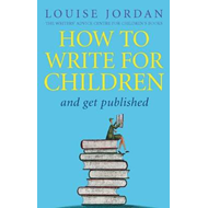 How To Write For Children And Get Published (BOK)