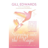 Stepping Into The Magic: A New Approach to Everyday Life (BOK)