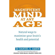Magnificent Mind at Any Age: Natural Ways to Maximise Your Brain's Health and Potential (BOK)