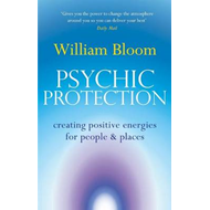 Psychic Protection: Creating Positive Energies for People and Places (BOK)