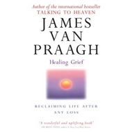 Healing Grief: Reclaiming Life After Any Loss (BOK)