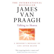 Talking to Heaven: A Medium's Message of Life After Death (BOK)