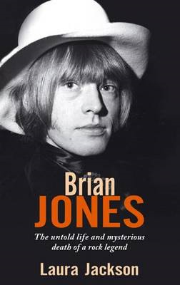 Brian Jones: The Untold Life and Mysterious Death of a Rock Legend (BOK)