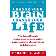 Change Your Brain, Change Your Life (BOK)