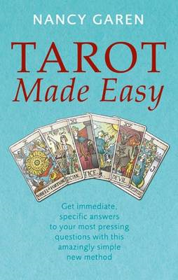 Tarot Made Easy: Get Immediate, Specific Answers to Your Most Pressing Questions with This Amazingly (BOK)