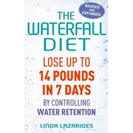 The Waterfall Diet: Lose Up to 14 Pounds in 7 Days by Controlling Water Retention (BOK)