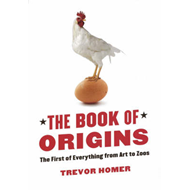 The Book of Origins: The First of Everything - From Art to Zoos (BOK)