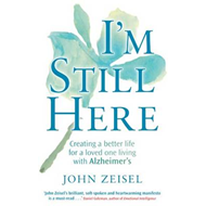 I'm Still Here: Creating a Better Life for a Loved One Living with Alzheimer's (BOK)