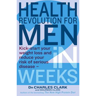 Health Revolution for Men: Kick Start Your Weight Loss and Reduce Your Risk of Serious Disease - in (BOK)