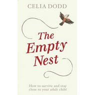 The Empty Nest: How to Survive and Stay Close to Your Adult Child (BOK)