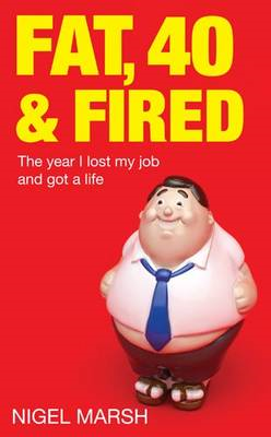 Fat, Forty and Fired (BOK)